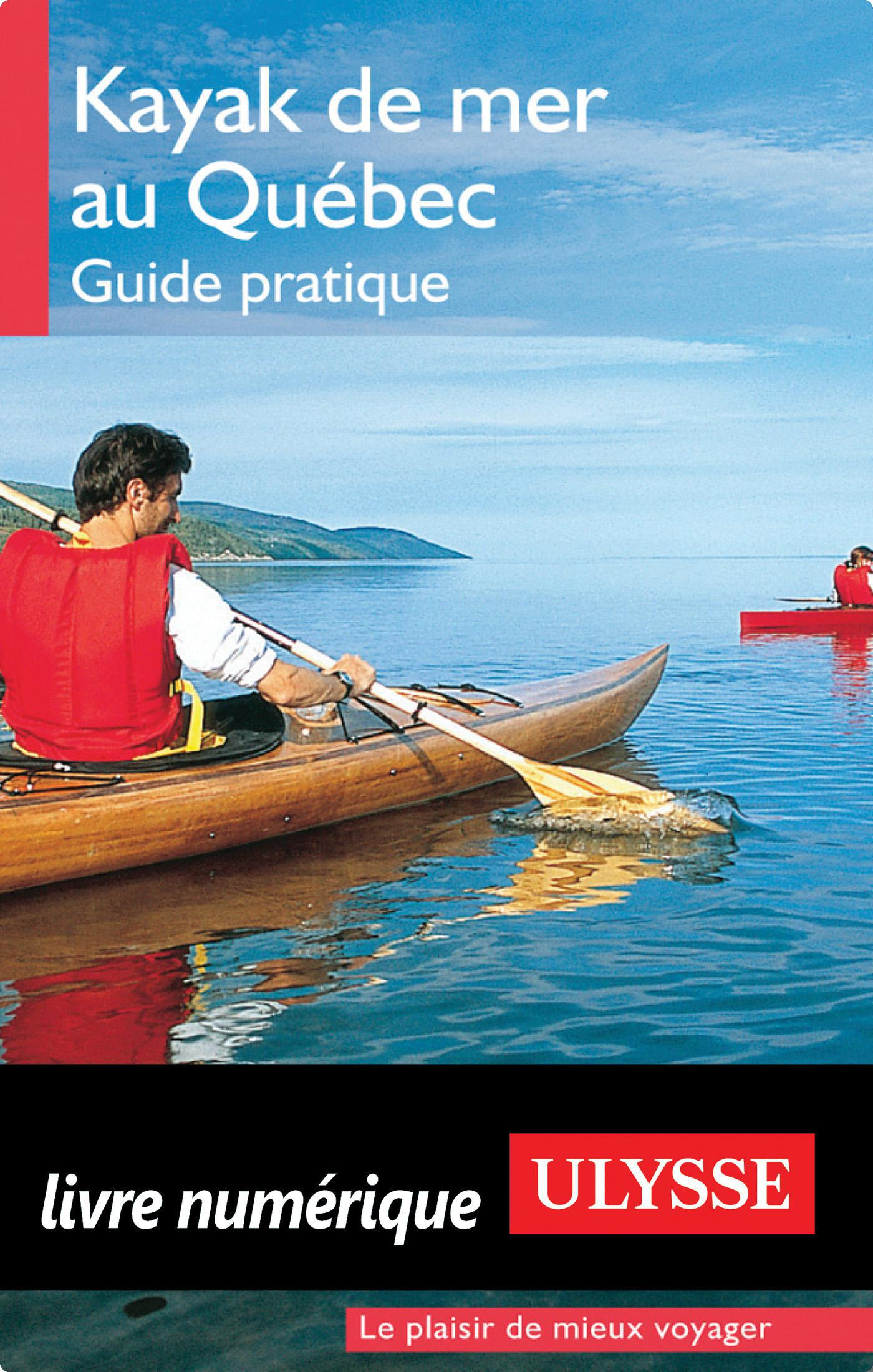 Kayak de mer au Québec – Guide pratique