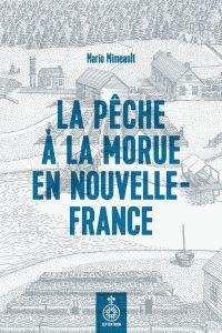 La Pêche à la morue en Nouvelle-France