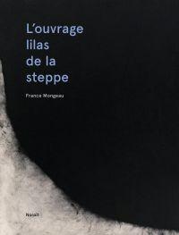 L'ouvrage lilas de la steppe