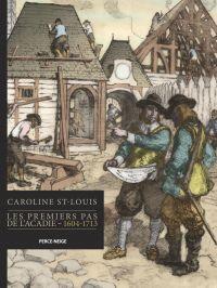 Les premiers pas de l'Acadie : 1604-1713