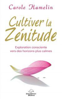 Cultiver la zénitude