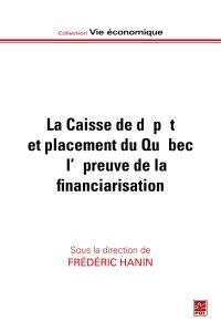 Caisse de dépôt et placement du Québec à l'épreuve de la financiarisation