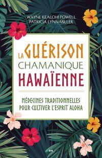 La guérison chamanique hawaïenne
