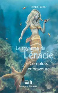Le royaume de Lénacie T.3 : Complots et bravoure