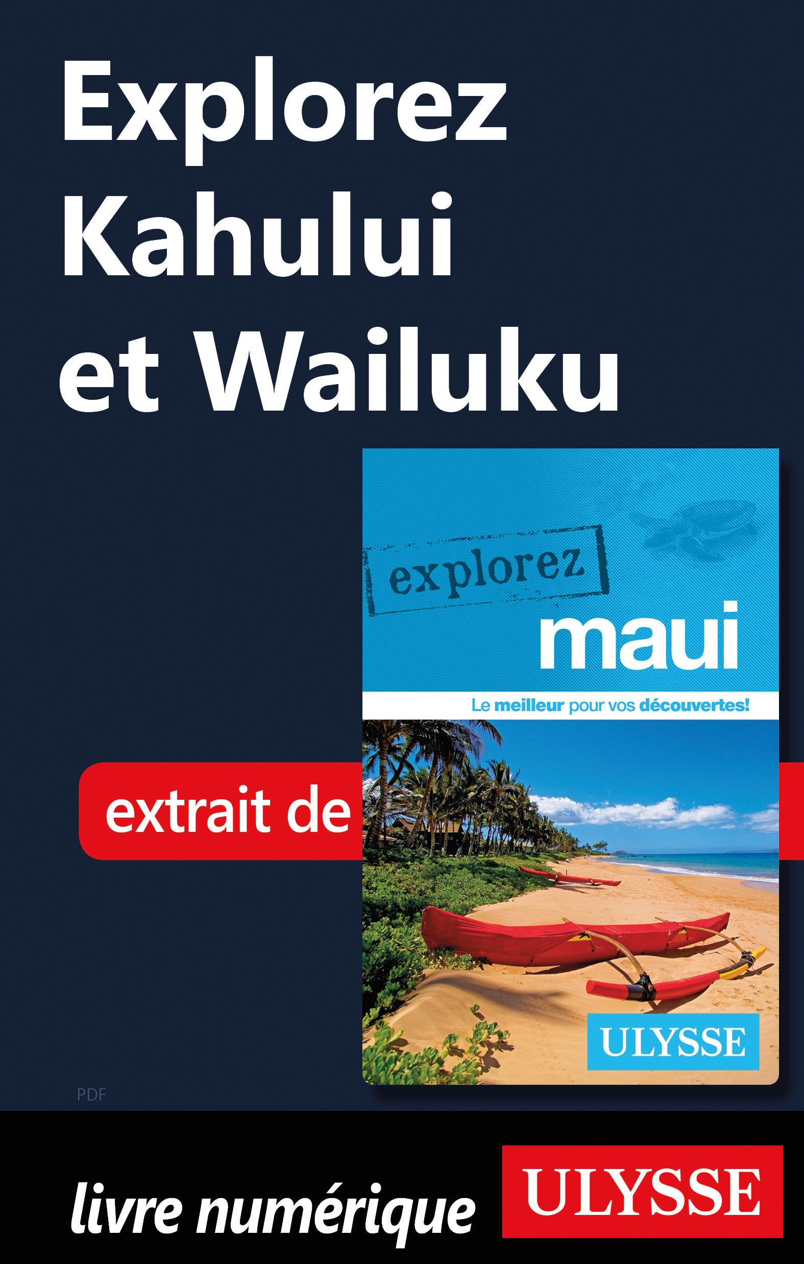 Explorez Kahului et Wailuku