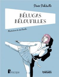 Bélugas, Béloufilles