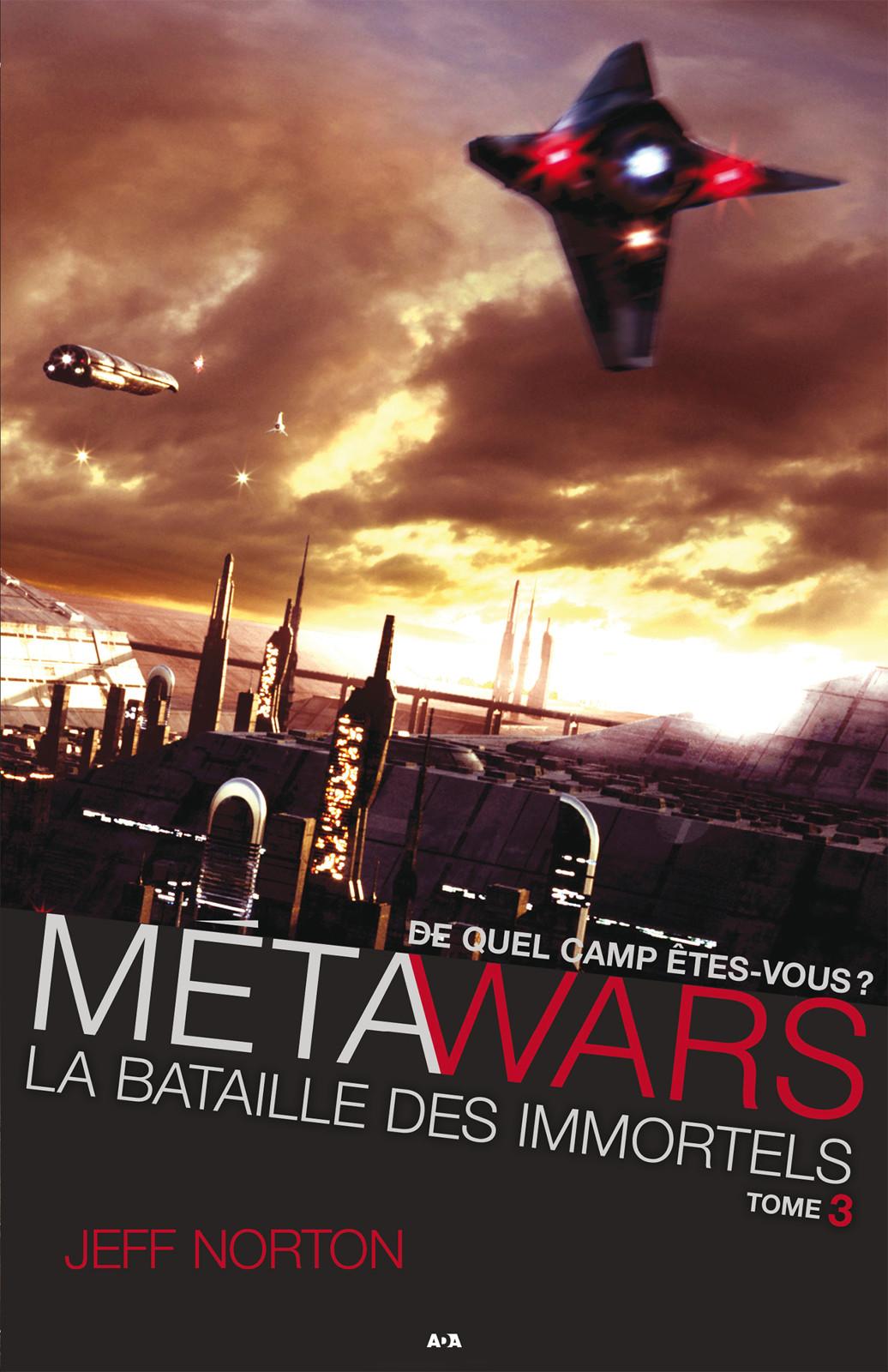 MétaWars, La bataille des immortels