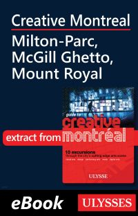 Image de couverture (Creative Montreal - Milton-Parc, McGill Ghetto, Mount Royal)