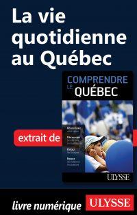 La vie quotidienne au Québec
