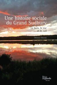 Une histoire sociale du Grand Sudbury