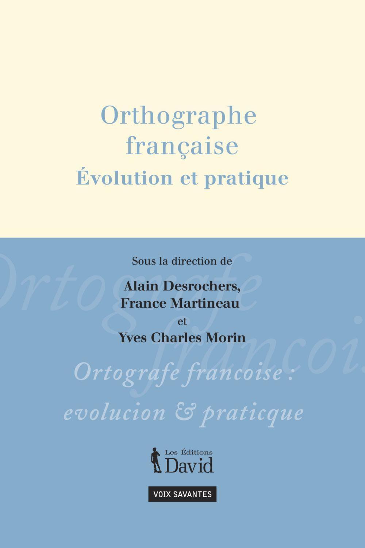 Orthographe française, Évol...