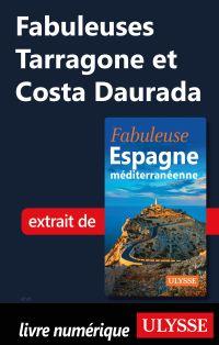 Fabuleuses Tarragone et Costa Daurada