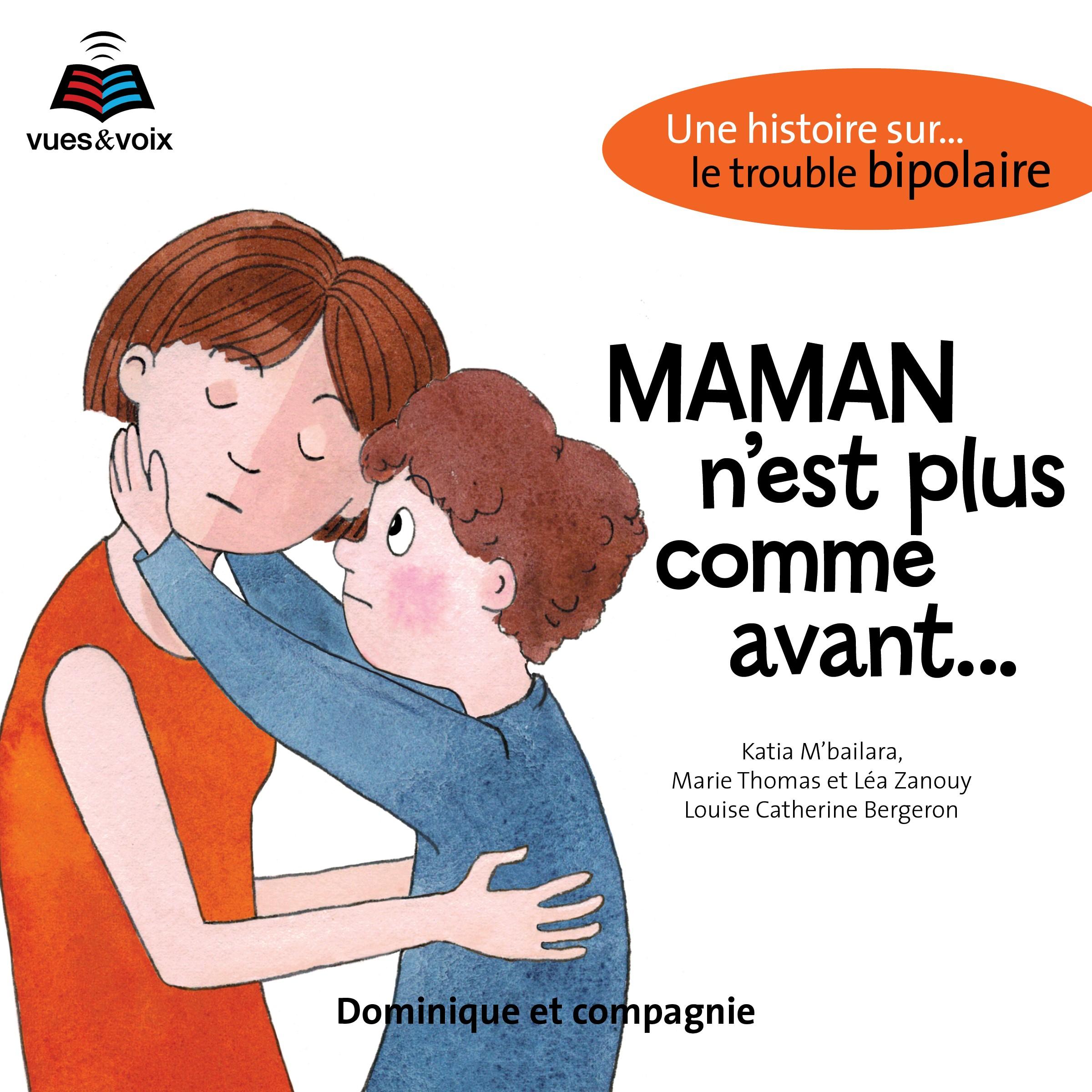 Maman n'est plus comme avant...: une histoire sur le trouble bipolaire