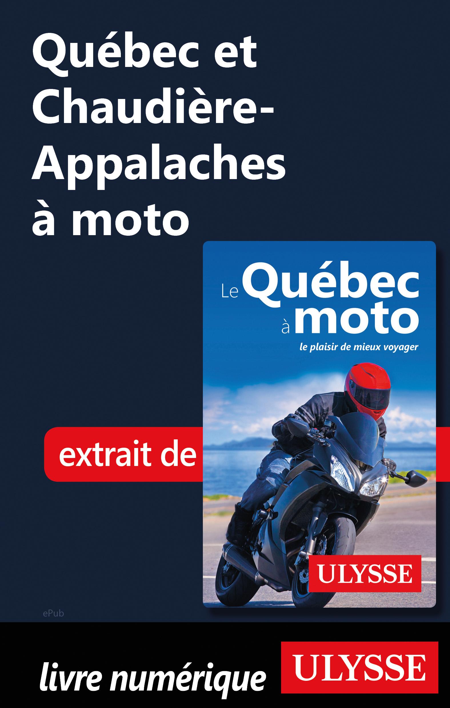 Québec et Chaudière-Appalaches à moto