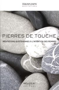 Pierres de touche : Méditations quotidiennes à l'intention des Hommes