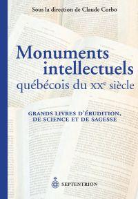 Monuments intellectuels québécois du XXe siècle