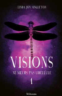 Visions - Ne meurs pas libellule