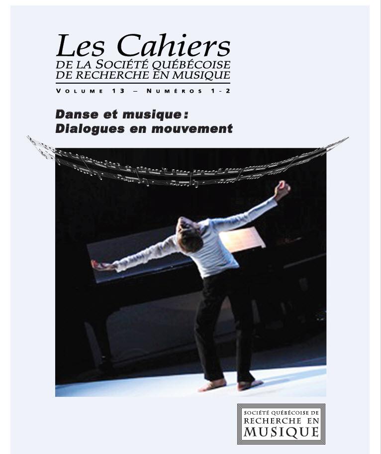 Les Cahiers de la Société québécoise de recherche en musique. Vol. 13 No 1-2, Automne 2012
