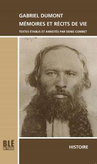 Gabriel Dumont, Mémoires et Récits de vie