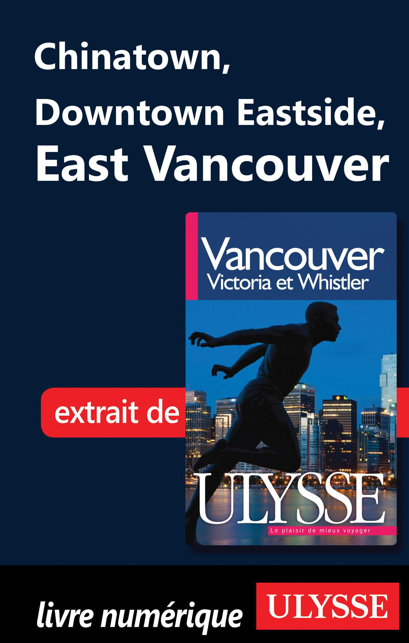 Chinatown, Downtown Eastside, East Vancouver
