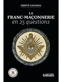 La franc-maçonnerie en 25 q...