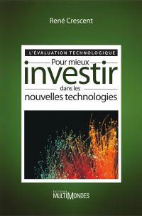 L'évaluation technologique : pour mieux investir dans les nouvelles technologies