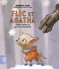 Flic et Agatha - Petits chiens et grosse moustache