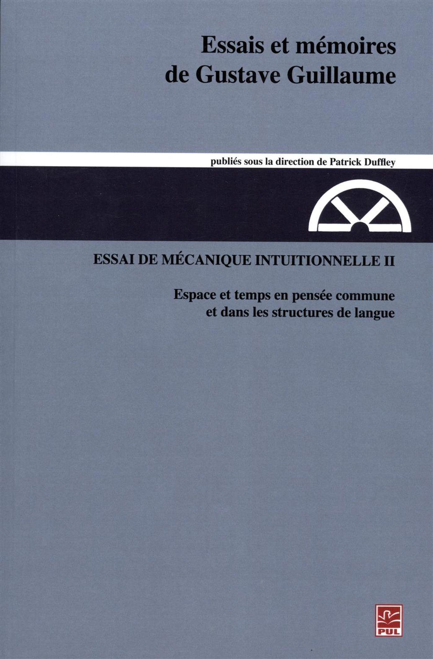 Essais et mémoires de Gustave Guillaume.  Essai de mécanique intuitionnelle II