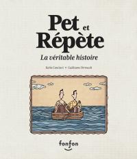 Pet et Répète, la véritable...