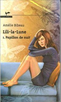 Lili-la-lune 1 : Papillon d...