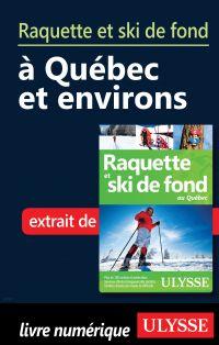 Raquette et ski de fond à Québec et environs