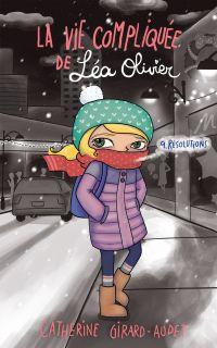 Image de couverture (La vie compliquée de Léa Olivier 09 : Résolutions)