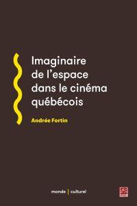 Imaginaire de l'espace dans le cinéma québécois