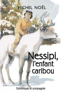 Nessipi, l'enfant caribou
