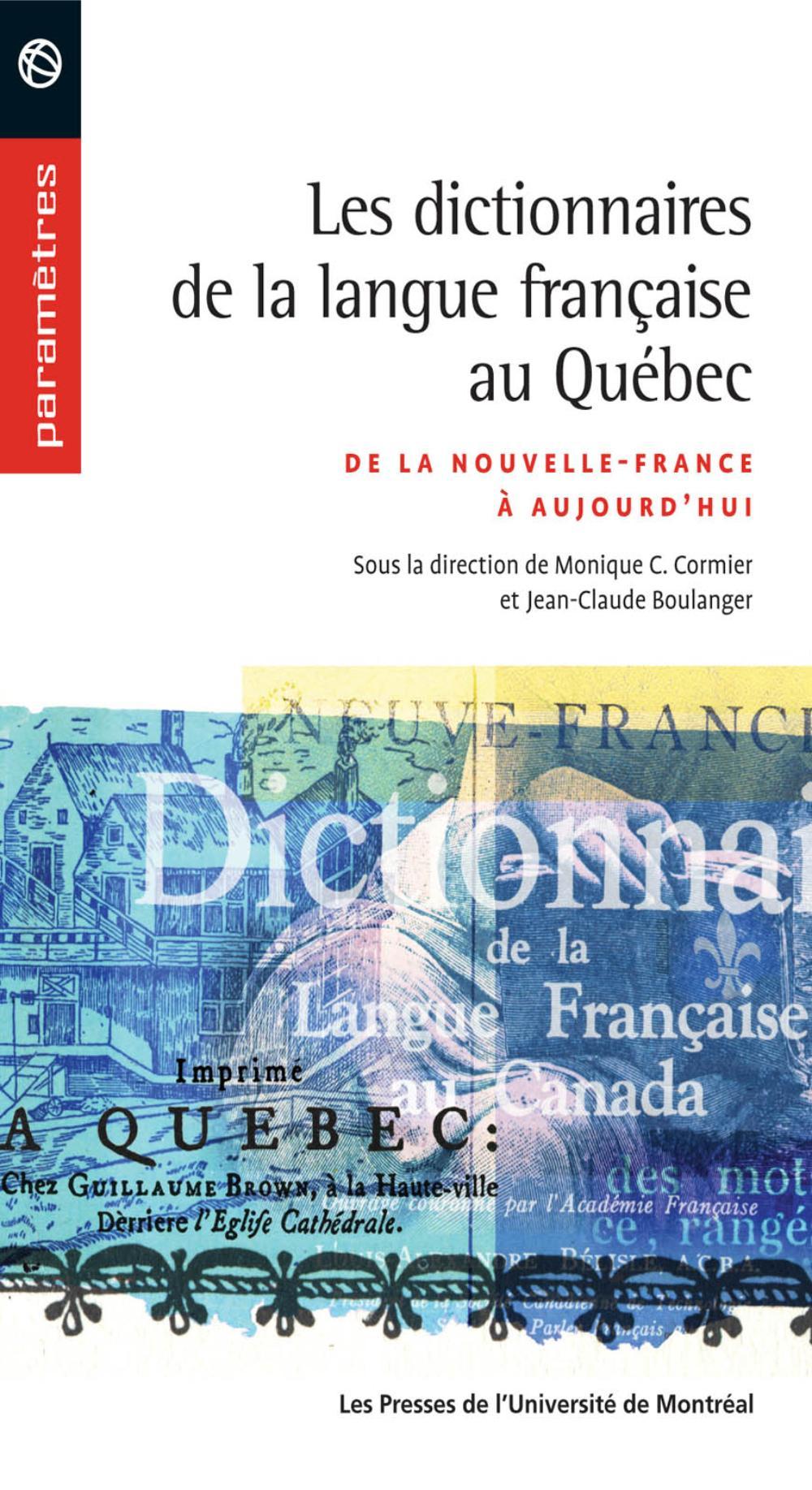 Les dictionnaires de la langue française au Québec. De la Nouvelle-France à aujourd'hui