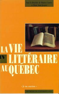 Vie littéraire au Québec vol 4 (1870-1894)