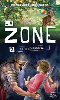 La Zone 2 - La mission onirique