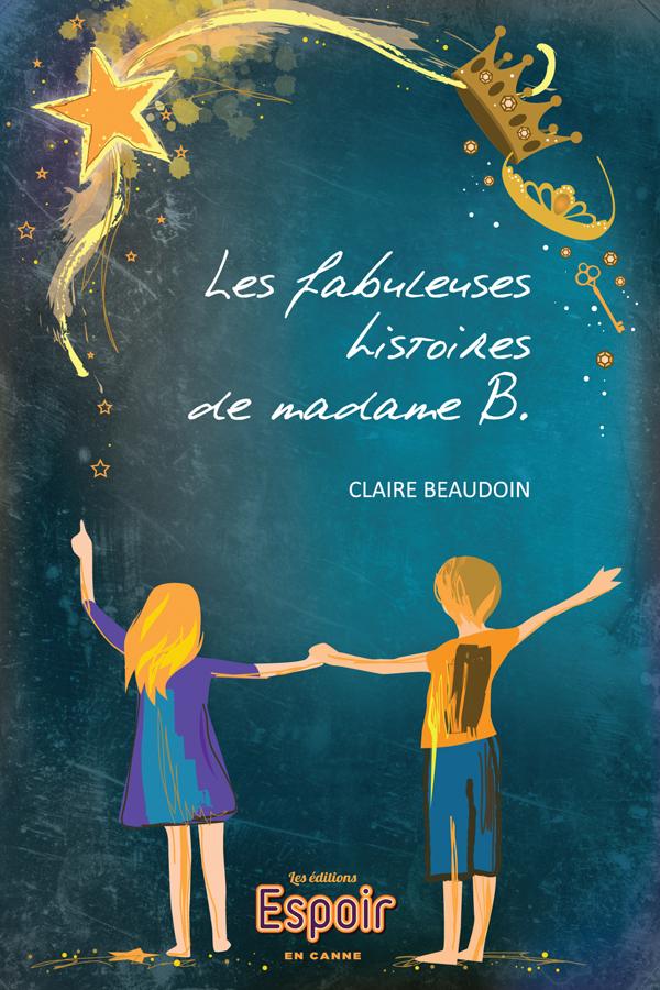 Les fabuleuses histoires de madame B.