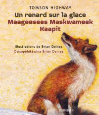 Image de couverture (Un renard sur la glace • Maageesees Maskwameek Kaapit)