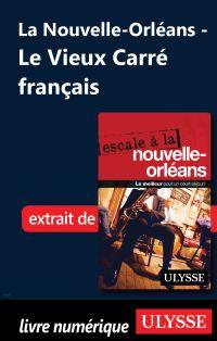 La Nouvelle-Orléans - Le Vieux Carré français