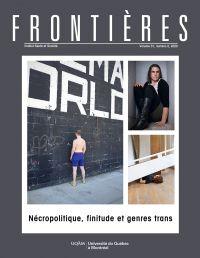 Frontières. Nécropolitique, finitude et genres trans (vol. 31, no. 2,  2020)