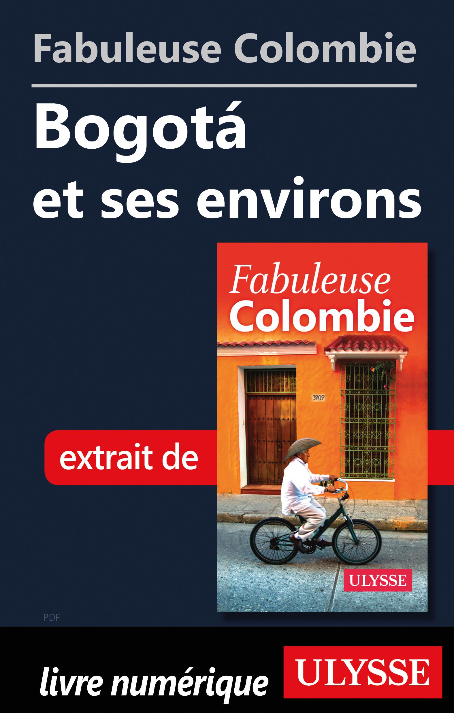 Fabuleuse Colombie: Bogotá et ses environs