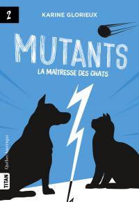 Image de couverture (Mutants, tome 2 - La maîtresse des chats)