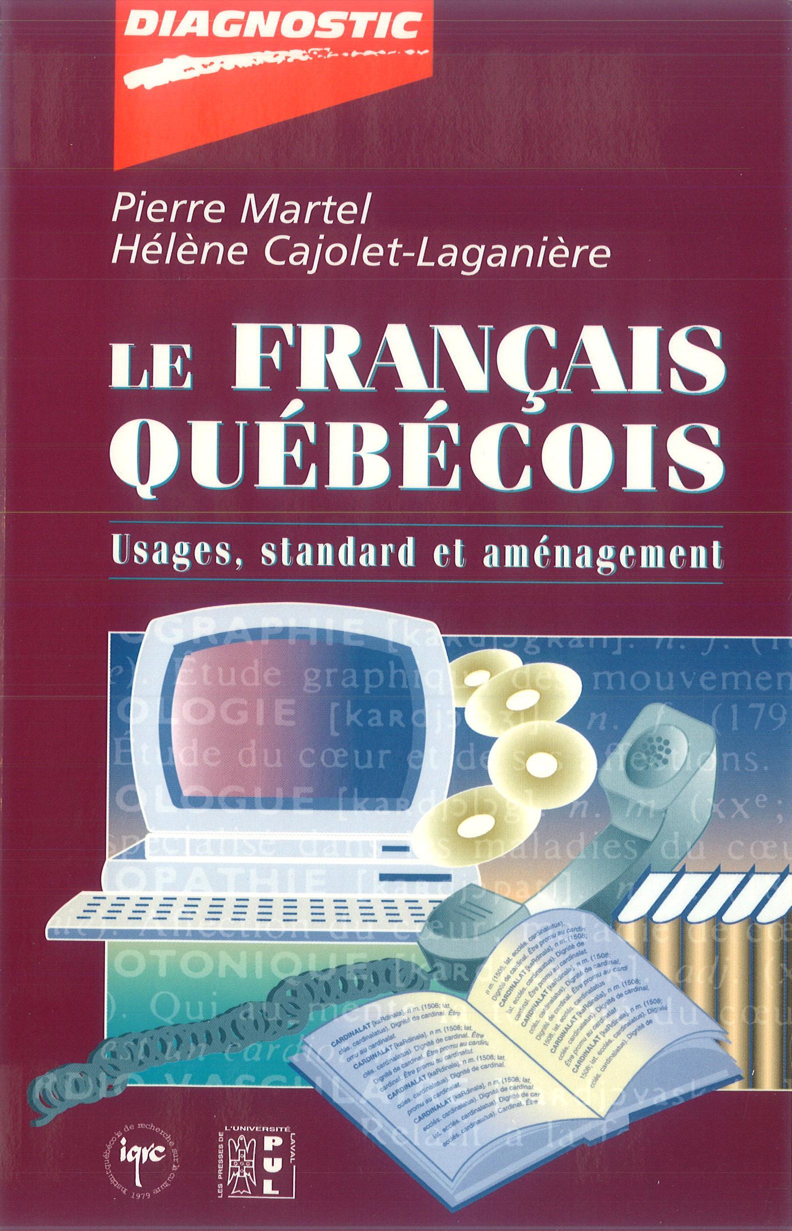 Le français québécois.  Usages, standard et aménagement