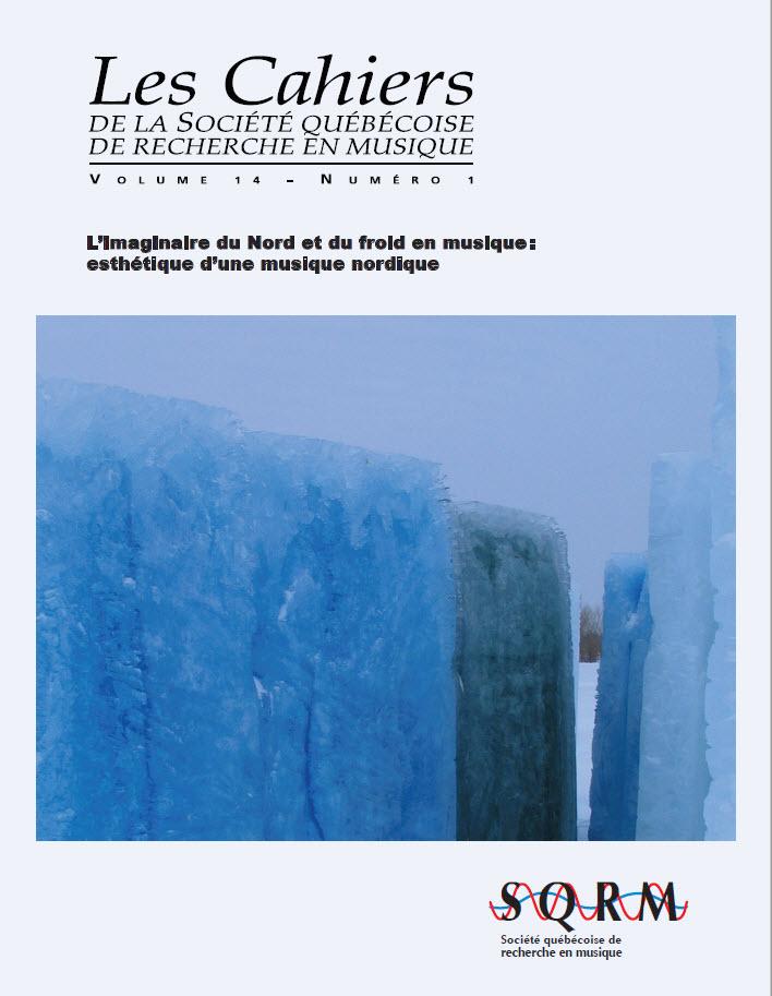 Les Cahiers de la Société québécoise de recherche en musique. Vol. 14 No 1, Été 2013