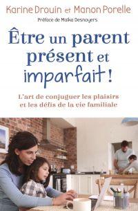 Être un parent présent et imparfait !