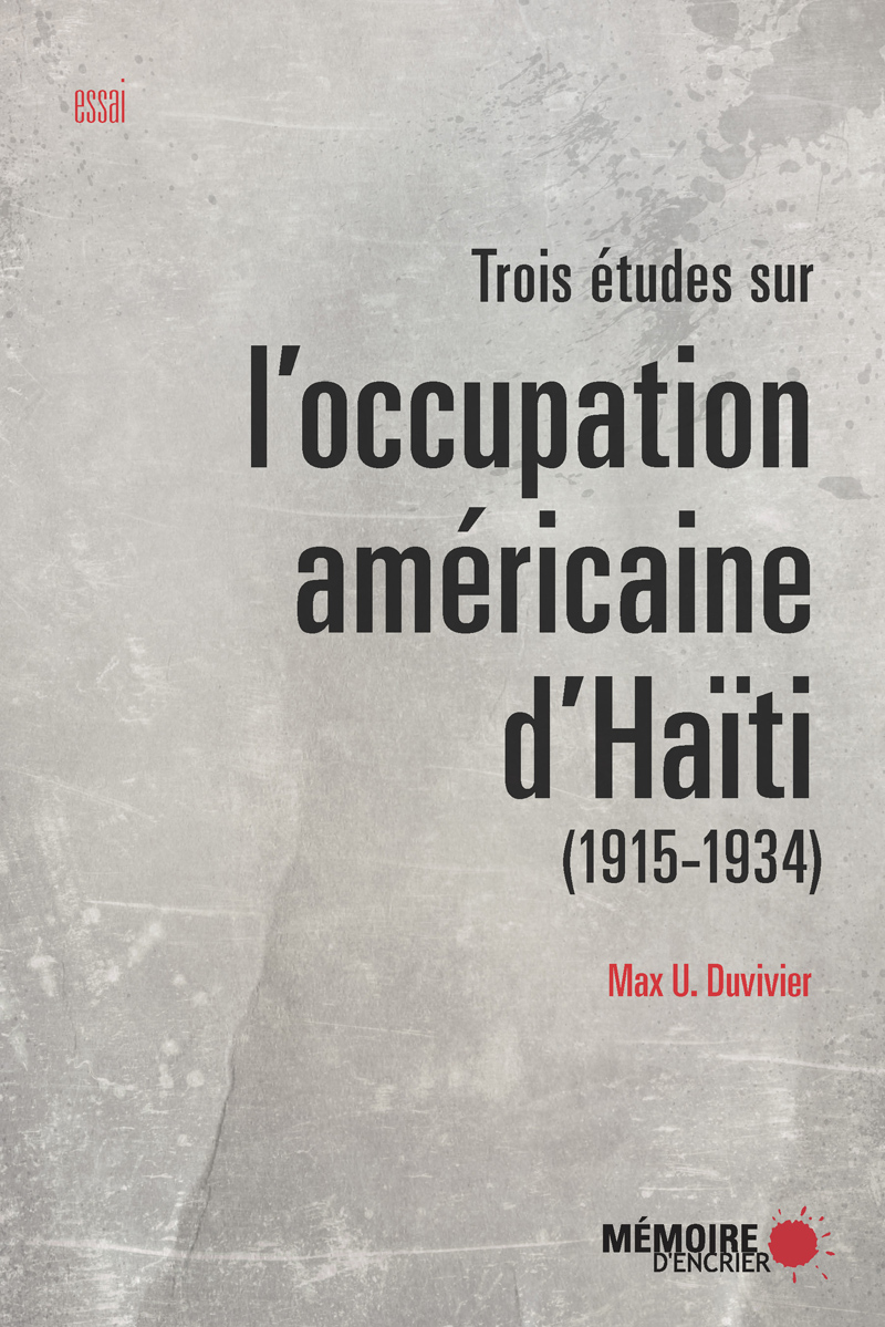 Trois ?tudes sur l'occupation am?ricaine d'Ha?ti (1915-1934)
