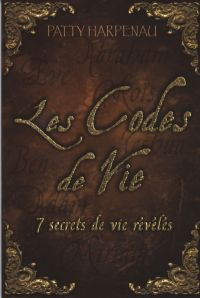Les Codes de Vie : 7 secret...
