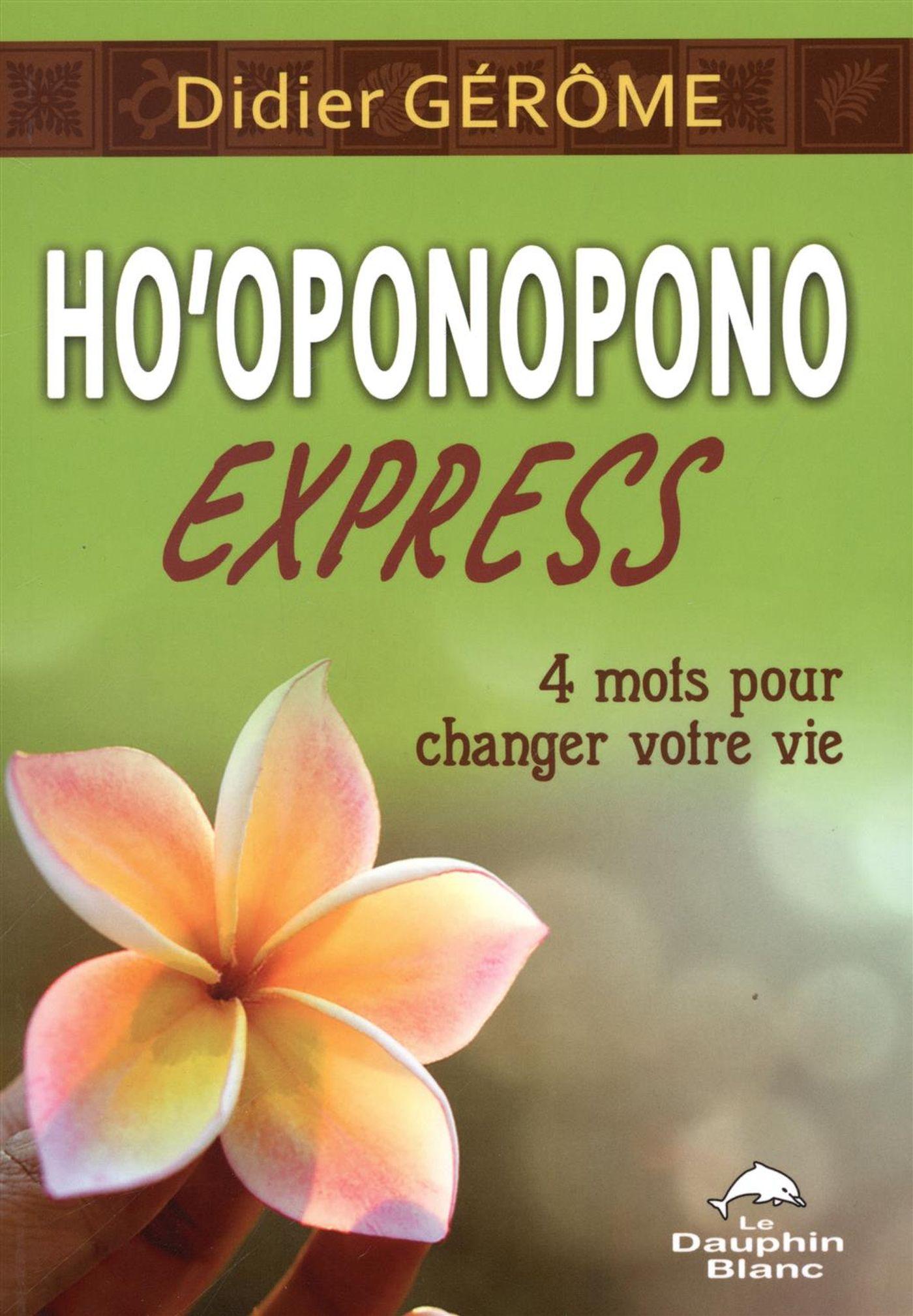 Ho'oponopono Express : 4 mo...