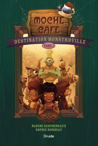 Destination Monstroville, Tome I - Moche Café